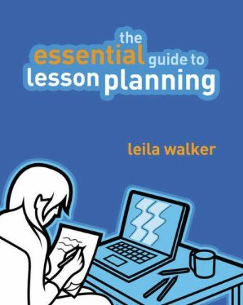 The Essential Guide To Lesson Planning Amazon Co Uk Dr Leila Walker Books Teaching Literature Lesson How To Plan