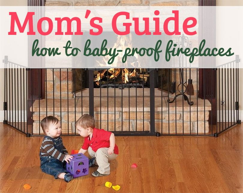101 how to babyproof your fireplace