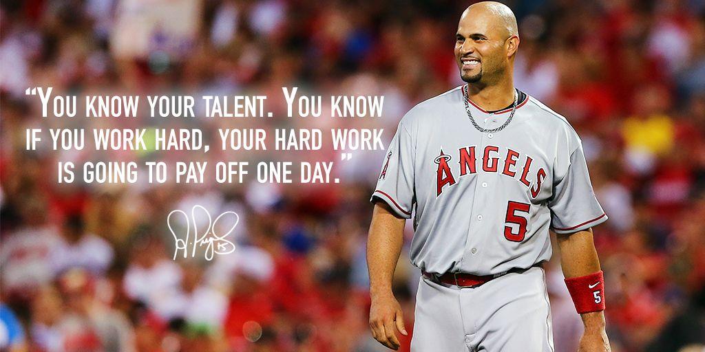 Hard work pays off. Pujols said it himself! Motivation