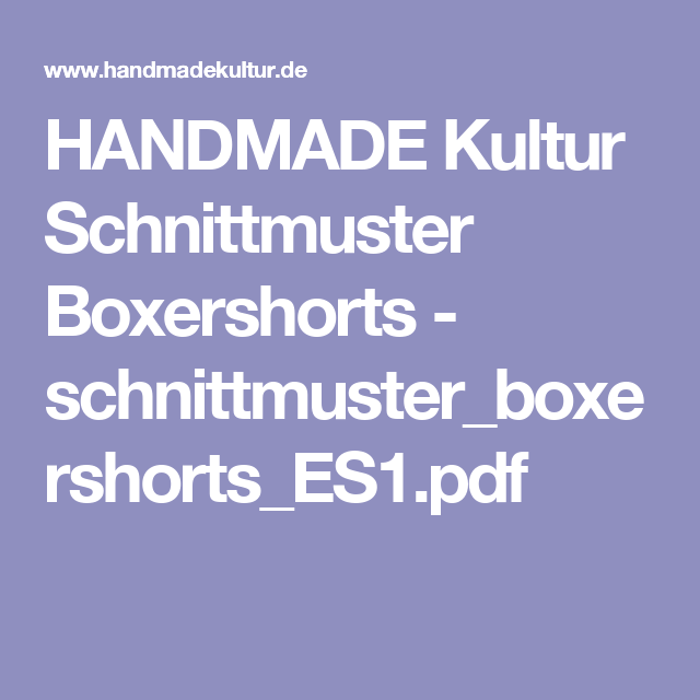 HANDMADE Kultur Schnittmuster Boxershorts - schnittmuster_boxershorts_ES1.pdf