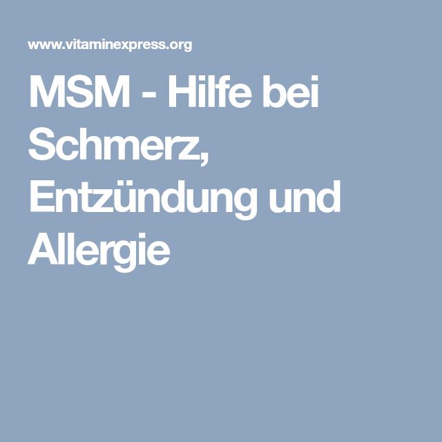 MSM Hilfe bei Schmerz, Entzündung und Allergie Schmerz