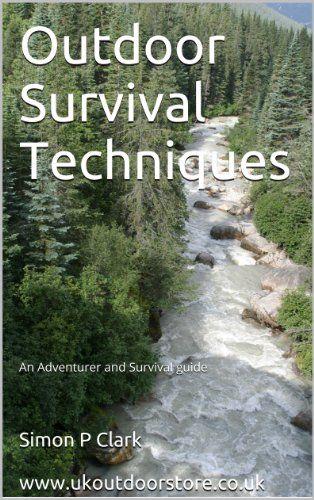 FREE TODAY  Outdoor Survival Techniques: An Adventurer and Survival guide by Simon P Clark http://www.amazon.com/dp/B00HUTRLWO/ref=cm_sw_r_pi_dp_VbRfwb011RCRQ