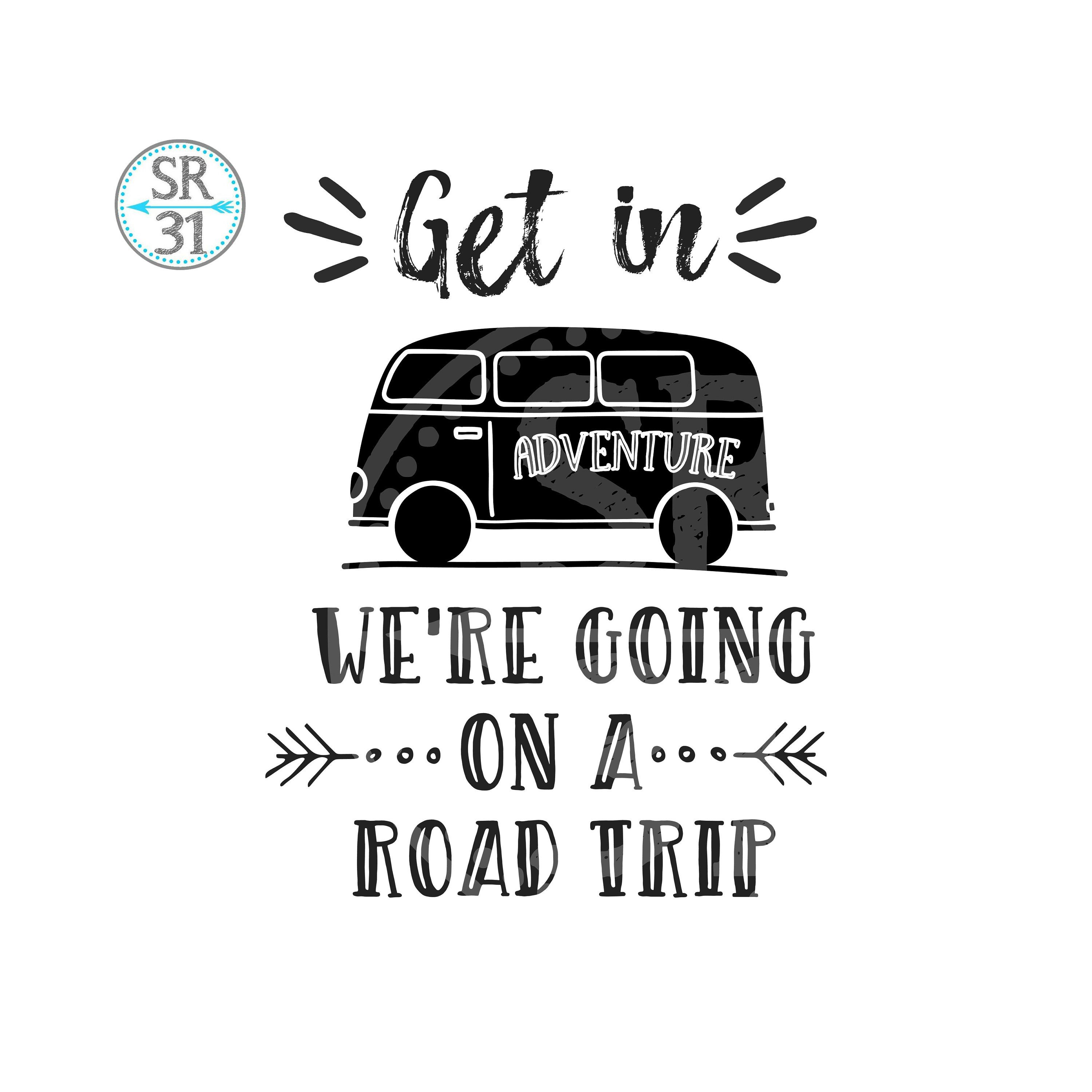 Road Trip Sublimation Get In We Are Going On A Trip Png Etsy Road Trip Trip Going On A Trip