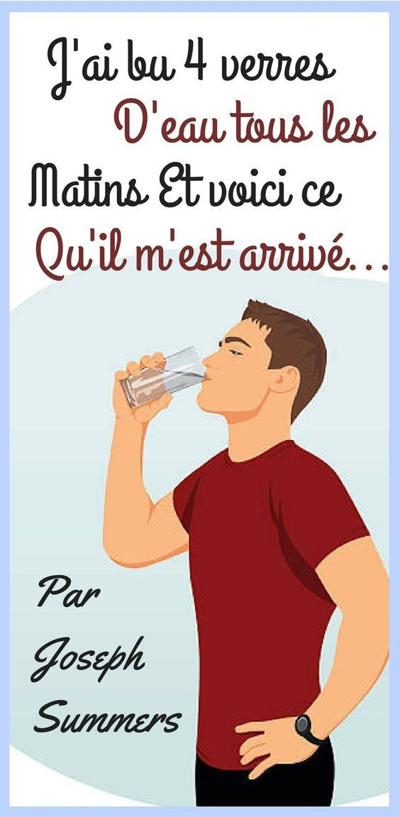 Boire 4 verres d'eau tous les matins. Joseph Summers est