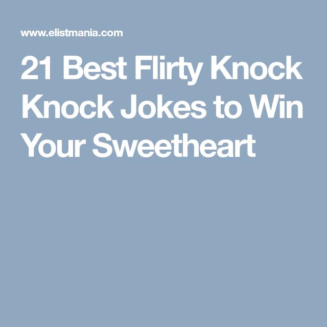 21 Best Flirty Knock Knock Jokes To Win Your Sweetheart Knock Knock Jokes Jokes About Love Knock Knock