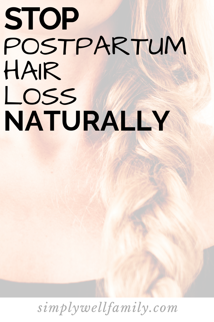 Postpartum Hair Loss: How To Stop It Naturally