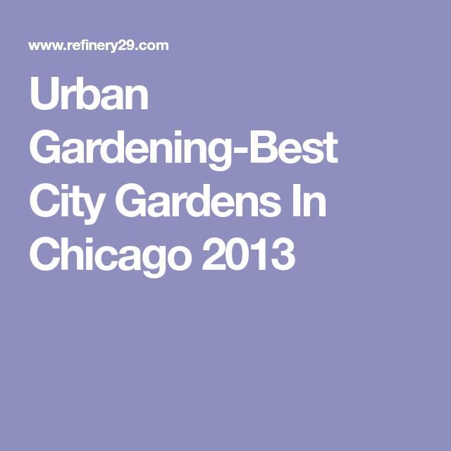 Urban Vegetable Gardening For Beginners: Urban Gardening-Best City Gardens In Chicago 2013