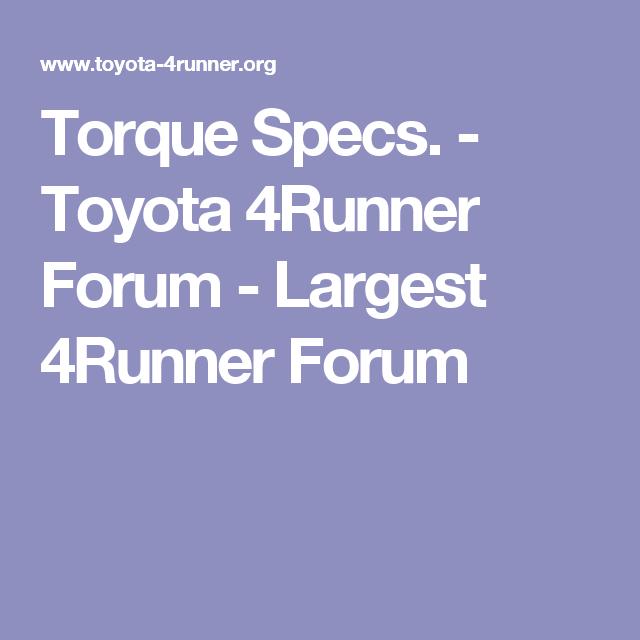 Torque Specs  - Toyota 4Runner Forum - Largest 4Runner Forum