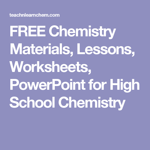 Free chemistry materials lessons worksheets powerpoint for high free chemistry materials lessons worksheets powerpoint for high school chemistry urtaz Gallery