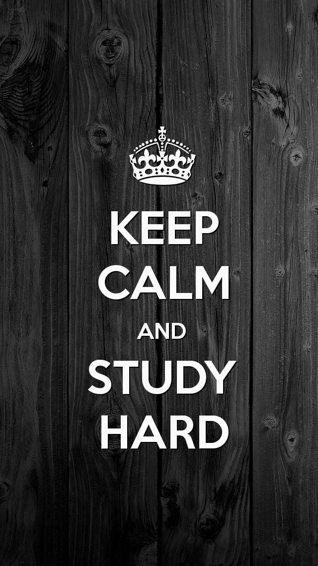 KEEP CALM AND STUDY HARD The IPod Wallpaper I Just Pinned