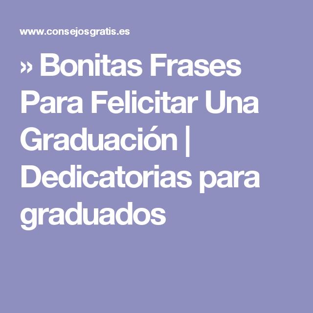 Bonitas Frases Para Felicitar Una Graduación Dedicatorias
