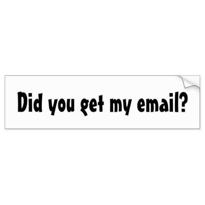 Did you get my email bumper sticker giftidea giftideas gifts for grandpa grandma grandparents