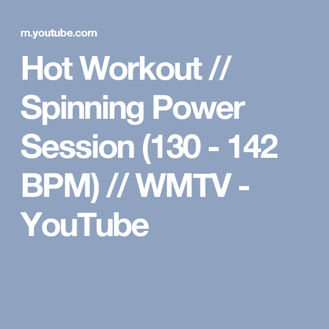 Hot Workout // Spinning Power Session (130 - 142 BPM) // WMTV - YouTube