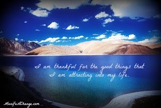 Affirmation: I am thankful for the good things that I am attracting into my life.  Wishing you a marvellous Monday,  Sheilah
