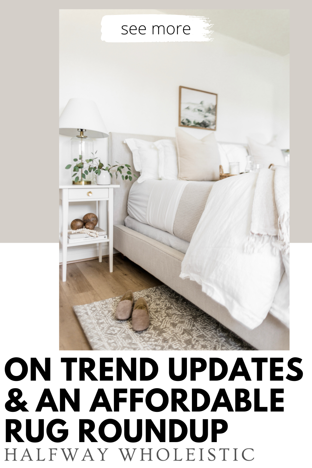 On Trend Updates And An Affordable Rug Roundup Bedroom Rug Placement Affordable Rugs Bedroom Design Inspiration