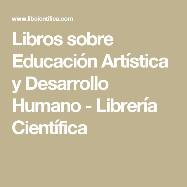 Libros Sobre Educación Artística Y Desarrollo Humano Librería