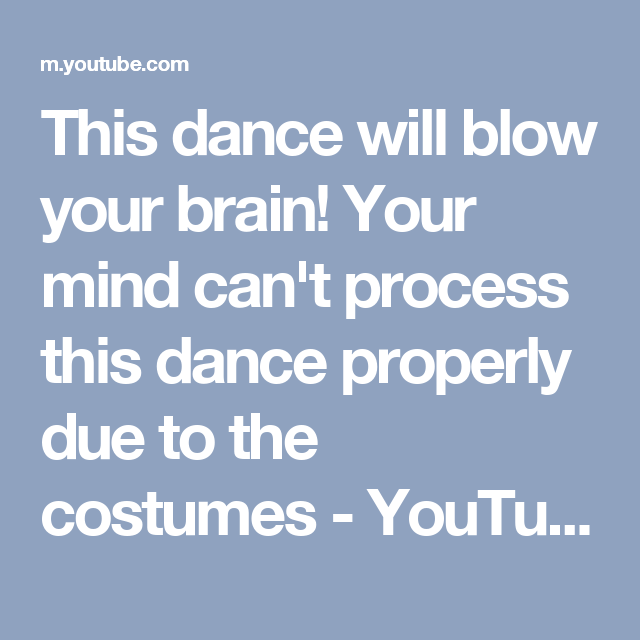 This dance will blow your brain! Your mind can't process this dance properly due to the costumes - YouTube