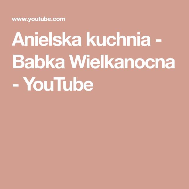 Anielska Kuchnia Babka Wielkanocna Youtube Family Album Youtube Spongebob Squarepants