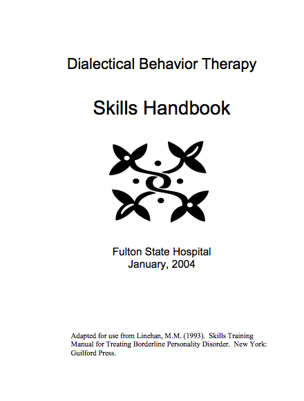 Dialectical Behavior Therapy Skills Handbook from Fulton State ...