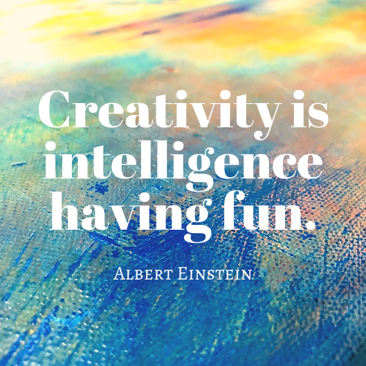 Creativity Is Intelligence Having Fun Art