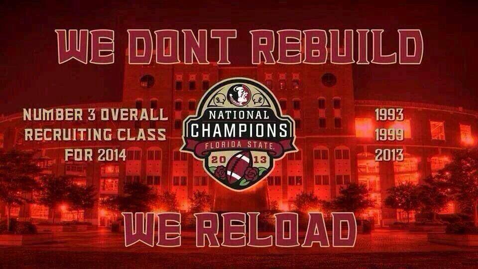 #FSU #Florida State #Seminoles - We don't rebuild, we reload
