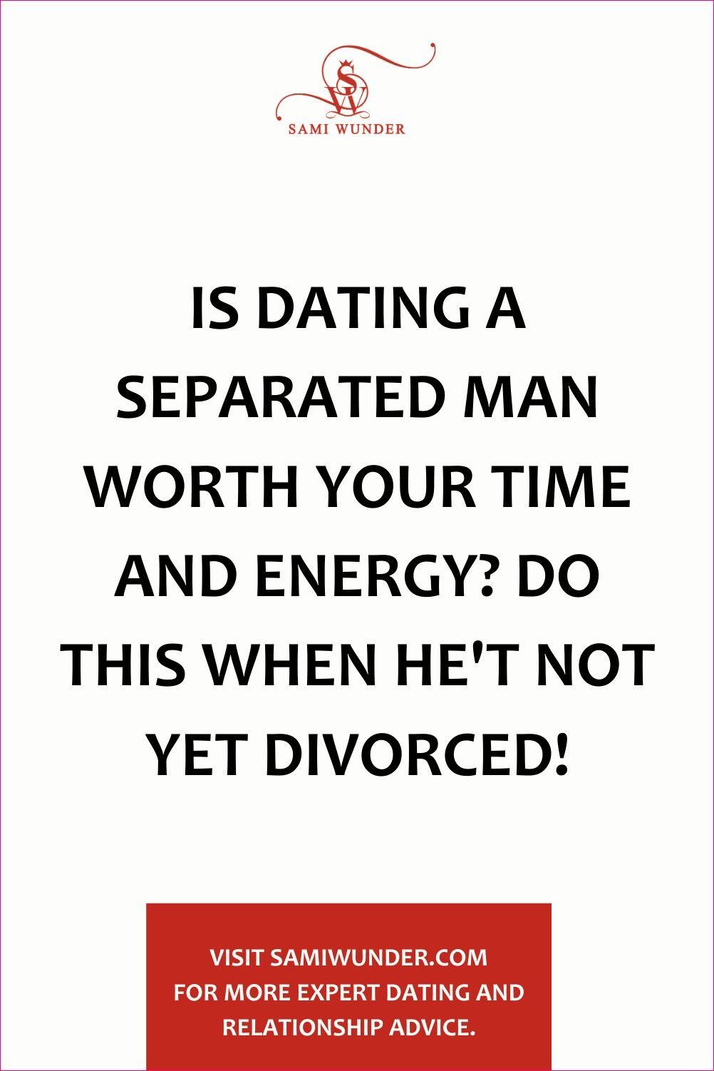dangers of dating separated men