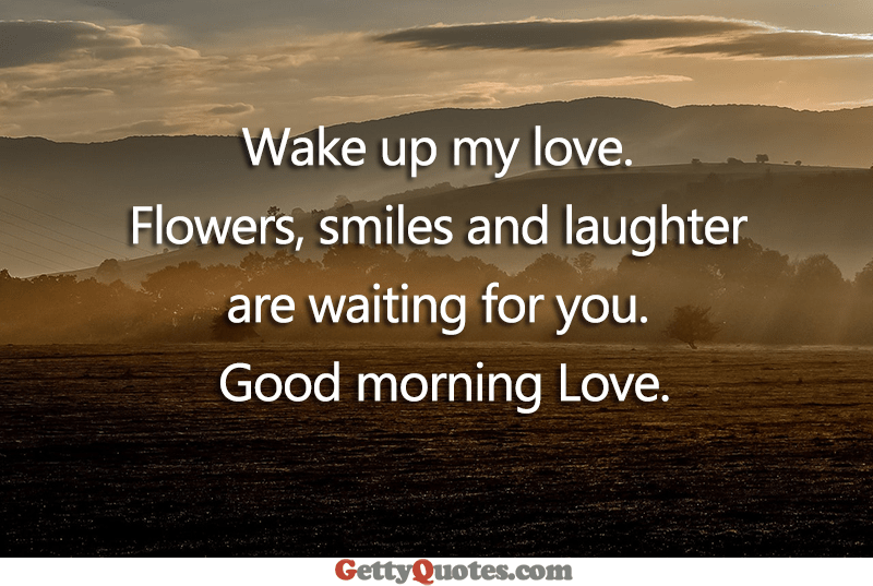 Wake Up My Love Good Morning Quotes My Love Good Morning Love