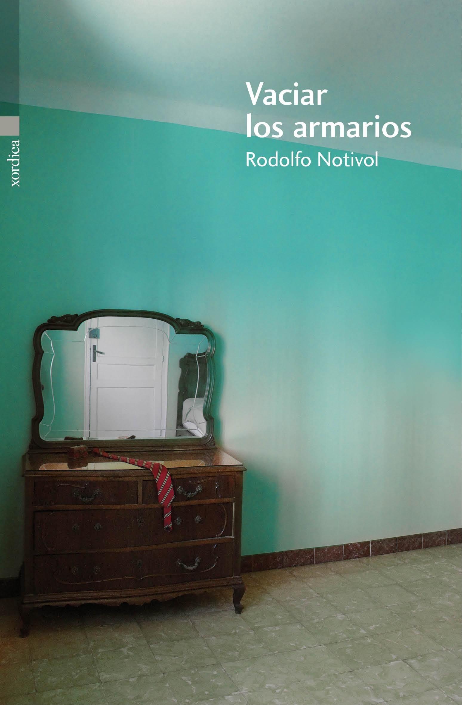 Vaciar los armarios / Rodolfo Notivol. Zaragoza