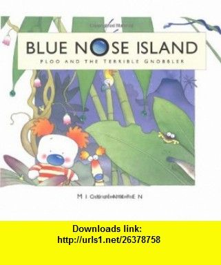 Ploo and the Terrible Gnobbler (Blue Nose Island) (9780340855737) Mick Inkpen , ISBN-10: 0340855738  , ISBN-13: 978-0340855737 ,  , tutorials , pdf , ebook , torrent , downloads , rapidshare , filesonic , hotfile , megaupload , fileserve