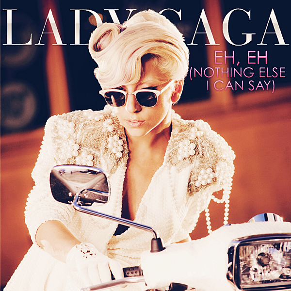 Lady Gaga – Eh, Eh (Nothing Else I Can Say) (single cover art)