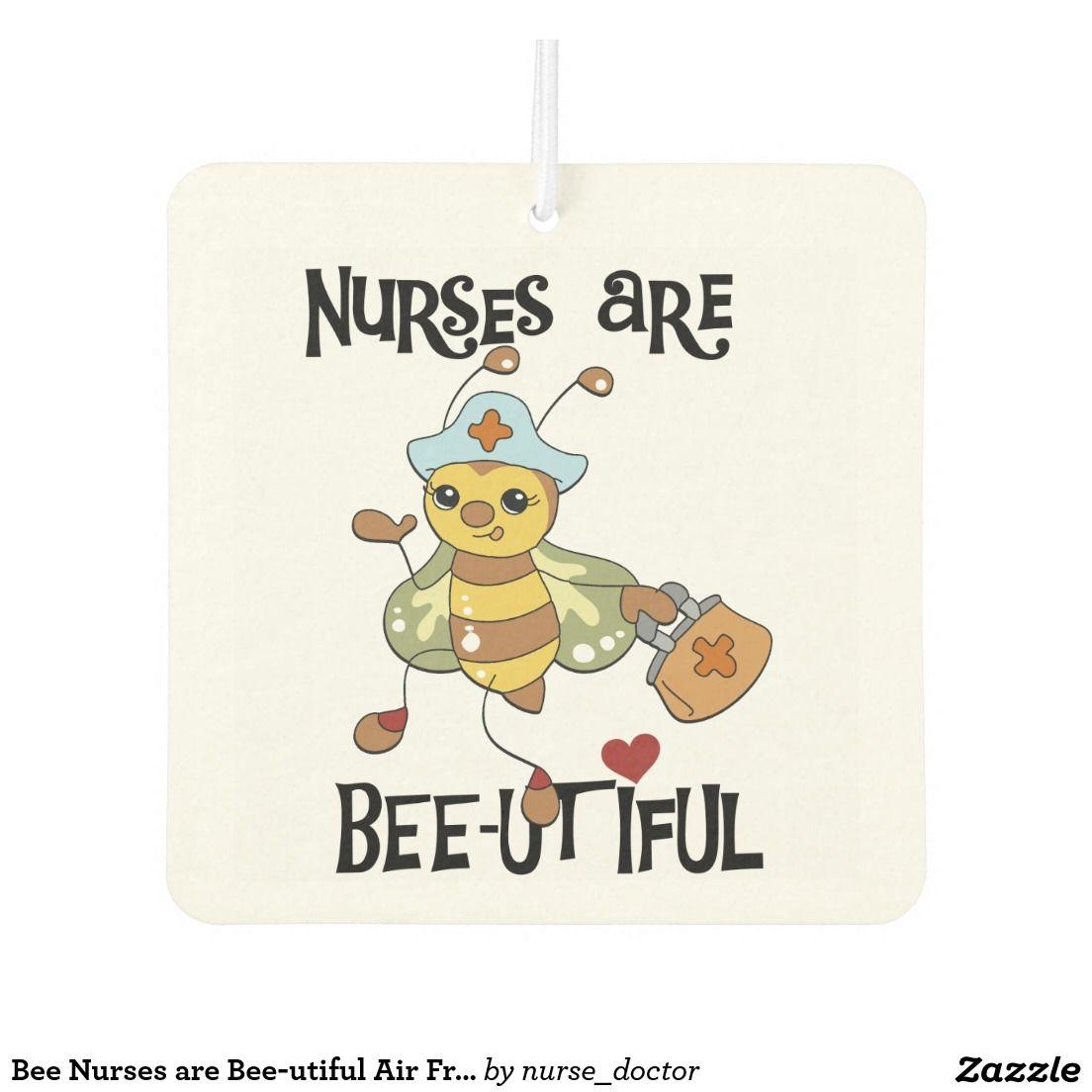 Bee nurses are beeutiful air freshner car air freshener
