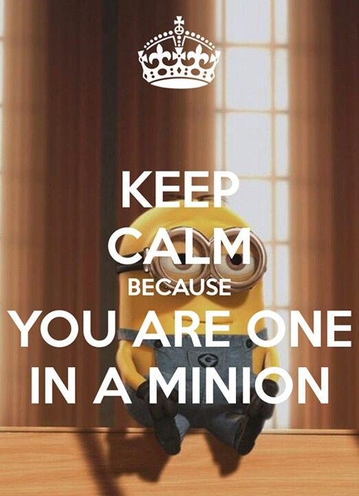 Etonnant Keep Calm You Are One In A Minion Despicable Me Minions Agnes Cute