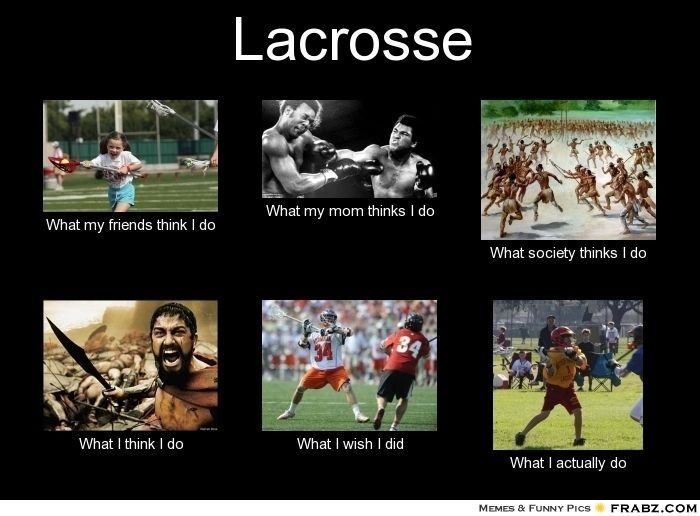 Dating A Lacrosse Player Meme Funny