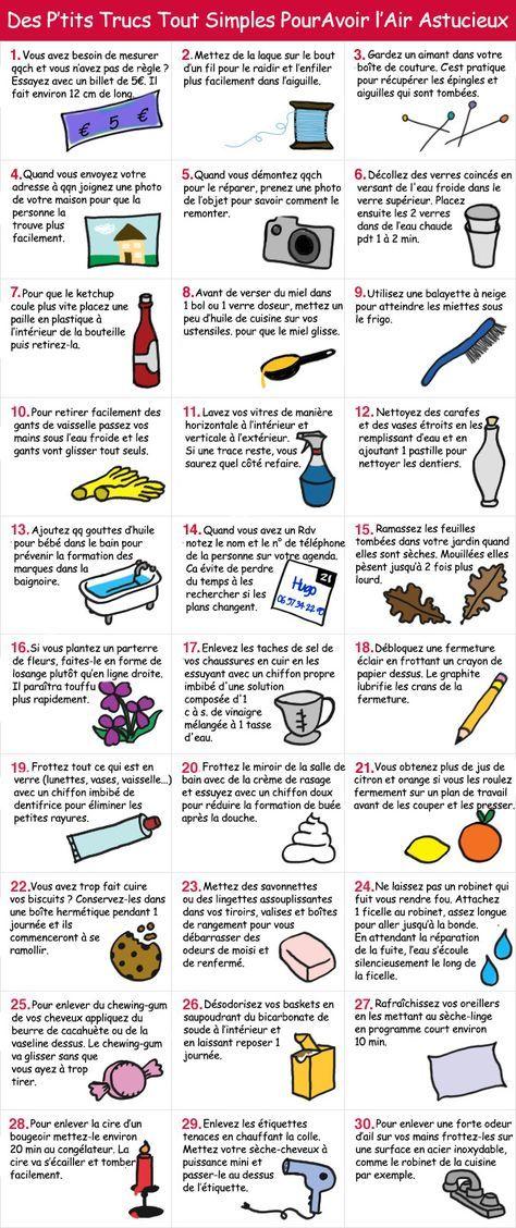 30 astuces toutes simples pour faciliter son quotidien noté 2.86 - 14 votes Découvrez ces 30 petits trucs et astuces qui faciliteront votre quotidien. Ce sont des petits mémos dont il est bon de se souvenir car ils vous seront un jour ou l'autre bien utiles !