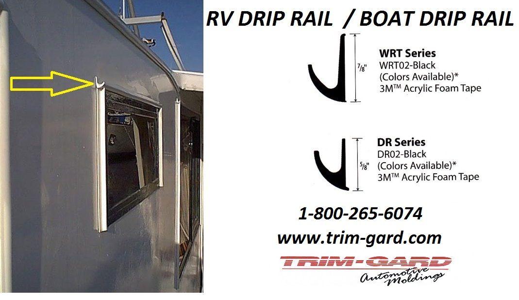 RV DRIP RAIL - BOAT DRIP RAIL   Trim-Gard Drip Rail is a