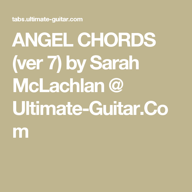 Angel Chords Ver 7 By Sarah Mclachlan Ultimate Guitar