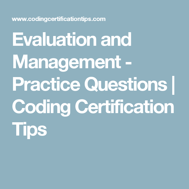 Evaluation And Management Practice Questions Coding
