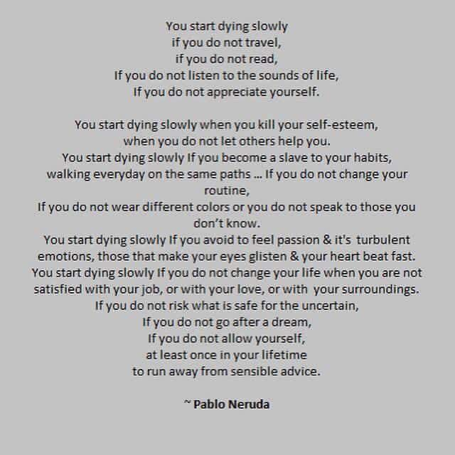 Live Your Life Wise Words From Pablo Neruda With Images
