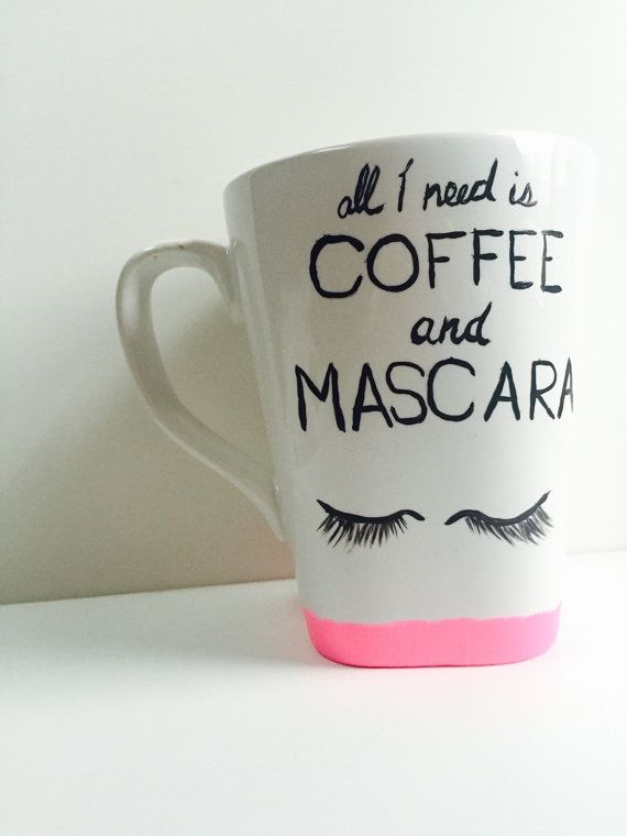 All I Need is Coffee and Mascara Hand Painted Mug by Love4Eden