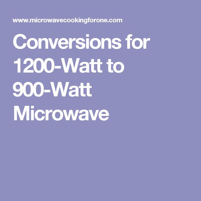 1200 Watt To 900 Microwave