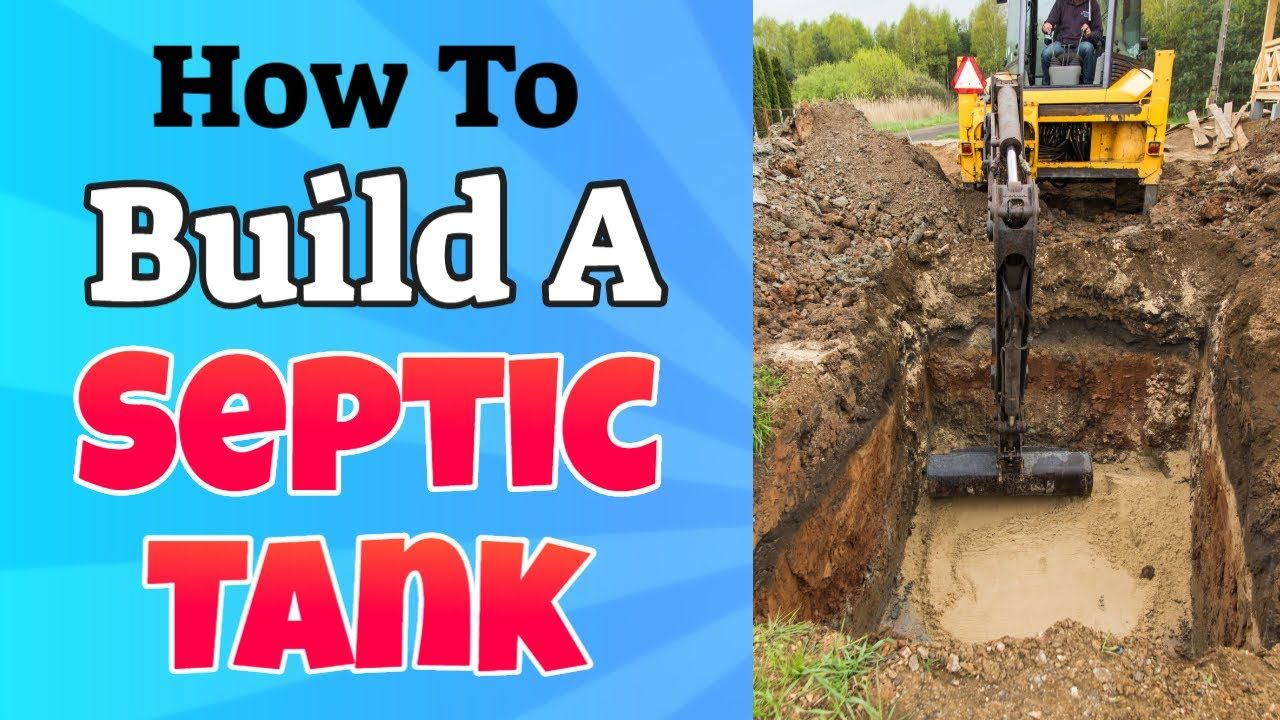 How To Build A Septic System In 2020 Septic Tank Septic System Septic Tank Installation