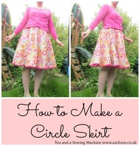 How to Make a Circle Skirt. A clear, easy to follow tutorial with lots of pictures. Tea and a Sewing Machine www.awilson.co.uk