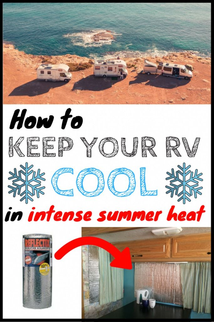 How to Keep Your RV Cool In Intense Summer Heat (Beyond