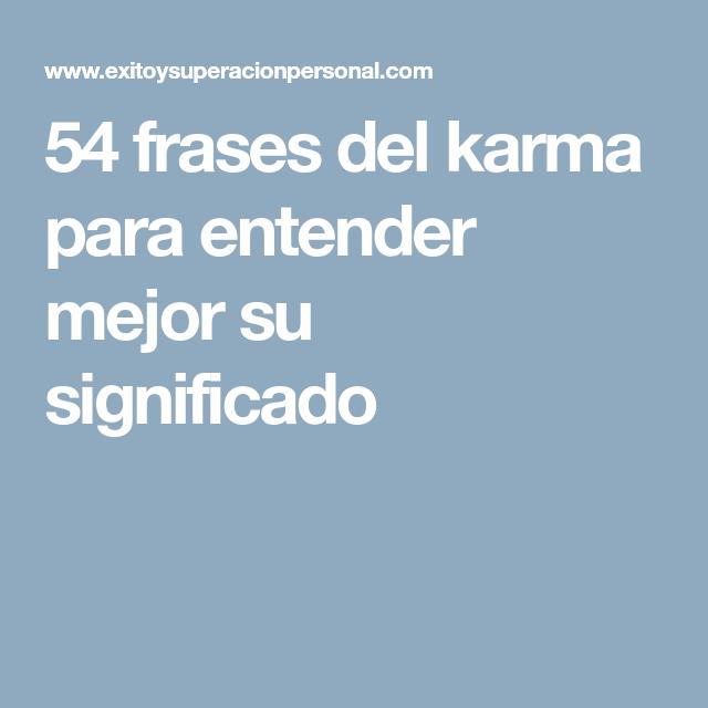 60 Frases Del Karma Para Entender Mejor Su Significado