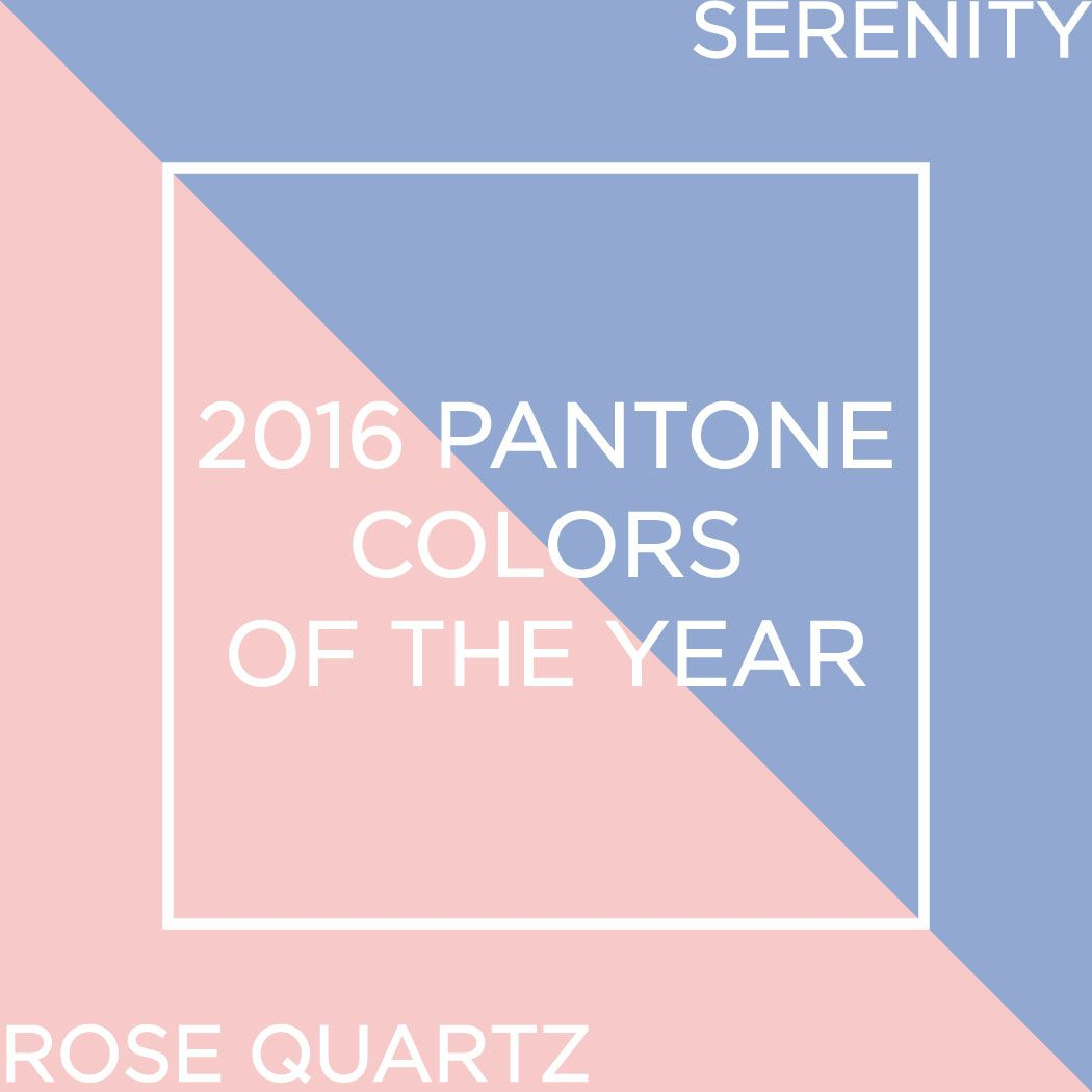 The PANTONE color of the year for 2016 is rose quartz \u0026 serenity ...