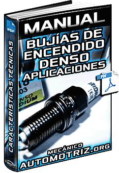Manual De Bujias De Encendido Denso Especificaciones Y Aplicaciones En 2020 Bujia Curso De Mecanica Automotriz Sistema De Encendido
