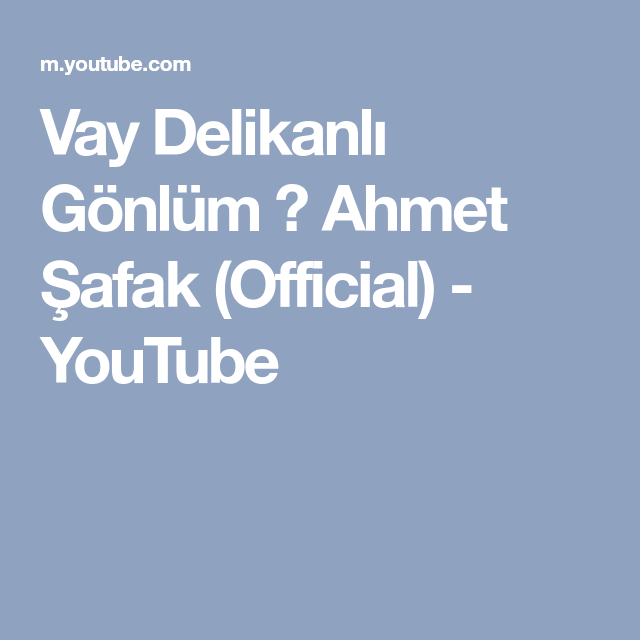 Vay Delikanli Gonlum Ahmet Safak Official Youtube Youtube Muzik