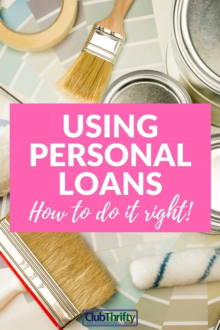 The Right And Wrong Way To Use A Personal Loan Club Thrifty Personal Loans Personal Loans Debt Payoff Payday Loans
