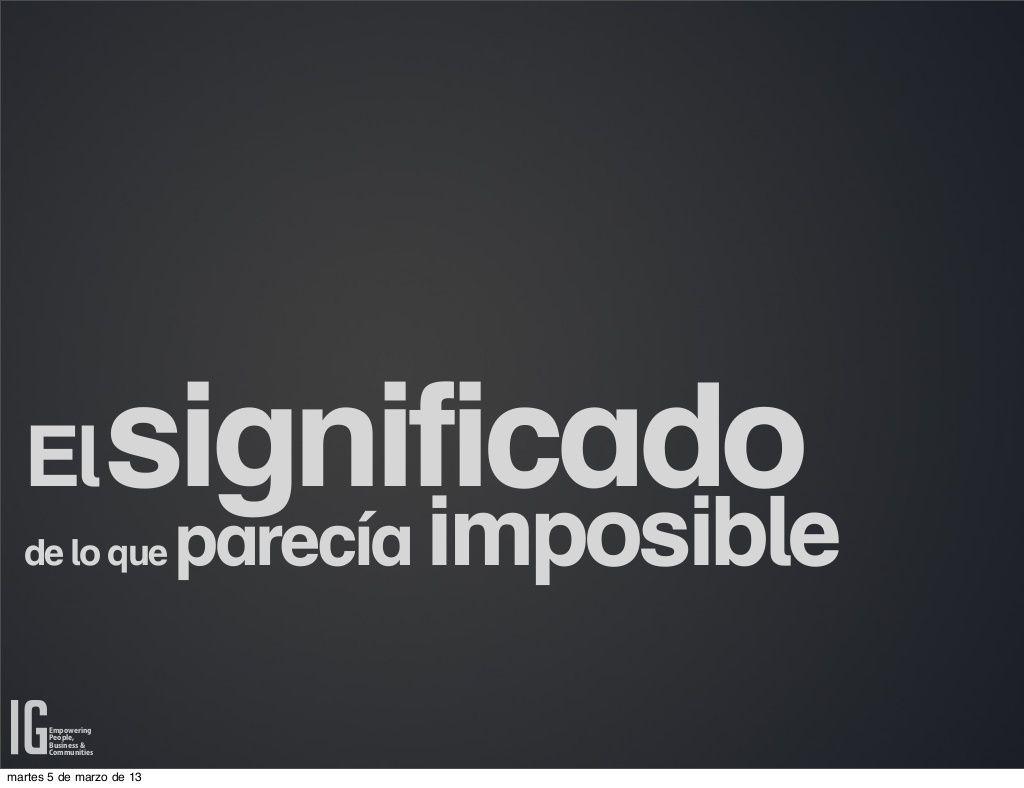 El Significado De Lo Que Parecia Imposible By Isra Garcia Via