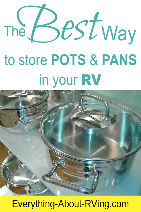 Storing Pots And Pans In Your Rv Kitchen Rv Kitchen Pot Storage Pots And Pans